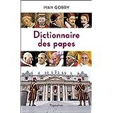 Dictionnaire des papes (HISTOIRE)