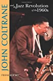 John Coltrane and the Jazz Revolution of The 1960s, Frank Kofsky, 0873488571