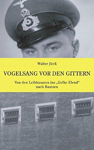 Vogelsang vor den Gittern: Von den Leibhusaren ins Gelbe Elend nach Bautzen