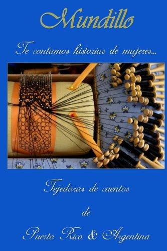 Mundillo: Te contamos historias de mujeres (Volume 1) (Spanish Edition)