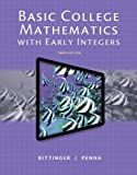 Basic College Mathematics with Early Integers, Plus NEW MyMathLab with Pearson EText -- Access Card Package, Bittinger, Marvin L. and Penna, Judith A., 0321951808