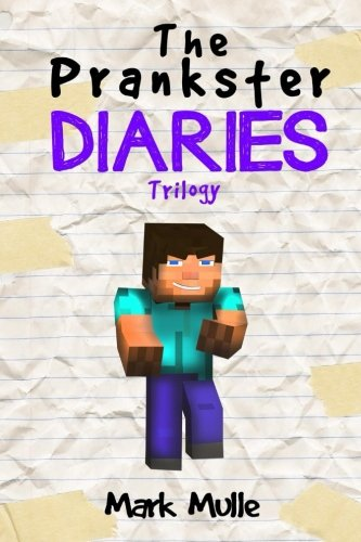 The Prankster Diaries Trilogy (An Unofficial Minecraft Book for Kids Ages 9 - 12 (Preteen) PDF
