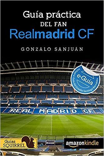 Real Madrid CF, Guia Practica del Fan: Incluye e-Guia del