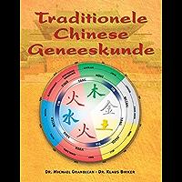 Traditionele Chinese geneeskunde: filosofie, diagnose en behandelmethoden