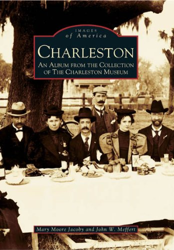 Charleston: An Album From the Collection of the Charleston Museum (SC)  (Images of - South French Quarter Carolina