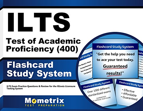 ILTS Test of Academic Proficiency (400) Flashcard Study System: ILTS Exam Practice Questions & Review for the Illinois Licensure Testing System (Cards)