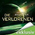 Die Verlorenen (Die Spin-Trilogie 2) Hörbuch von Andrew Bannister Gesprochen von: Michael Hansonis