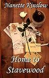 Home to Stavewood, Nanette Kinslow, 1490961607