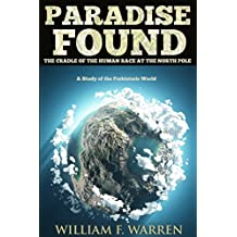 PARADISE FOUND: THE CRADLE OF THE HUMAN RACE AT THE NORTH POLE (The Cosmology of Antediluvian Polar Eden) - Annotated EARTH NOT ROUND – 5 MISCONCEPTION ABOUT COLUMBUS)
