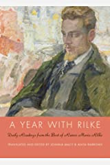 A Year with Rilke: Daily Readings from the Best of Rainer Maria Rilke Kindle Edition