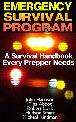 Emergency Survival Program: A Survival Handbook Every Prepper Needs: (Prepper's Guide, Survival Guide, Alternative Medicine, Emergency) by [Kindman, Micheal, Harrison, John, Abbot, Tina, Lock, Robert, Smart, Hudson]