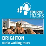 Tourist Tracks: Brighton MP3 Walking Tours: Two audio-guided walks around Brighton | Tim Gillett