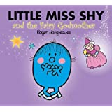 Little Miss Shy and the Fairy Godmother (Mr. Men & Little Miss Magic)