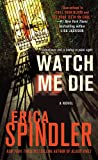 Watch Me Die, Erica Spindler, 125000327X