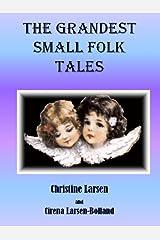 The Grandest Small Folk Tales (Small Folk Tales - 5) Kindle Edition