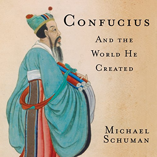 Confucius: And the World He Created by Gildan Media, LLC
