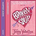 Broken Soup Hörbuch von Jenny Valentine Gesprochen von: Fipsi Seilern