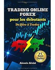 Trading: de Zéro à Trader - Trading Forex pour les débutants, guide complet en français: analyse technique, trading automatique, + Bonus: intraday strategy