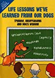 Life Lessons We've Learned From Our Dogs