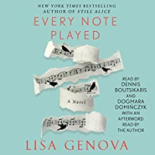 Every Note Played Audiobook by Lisa Genova Narrated by Dennis Boutsikaris, Dagmara Dominczyk, Lisa Genova - afterword