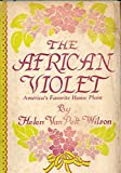img - for The African Violet: America's Favorite House Plant book / textbook / text book
