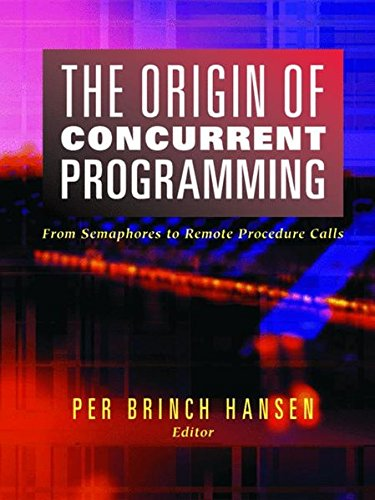 The Origin of Concurrent Programming: From Semaphores to Remote Procedure Calls by Springer