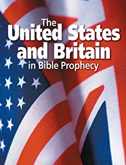 The United States and Britain in Bible Prophecy by [United Church of God]