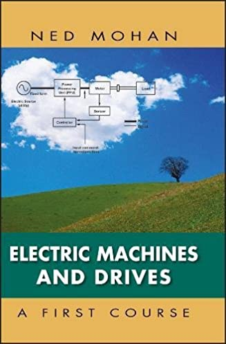 electric machines and drives ned mohan 9781118074817 amazon com rh amazon com