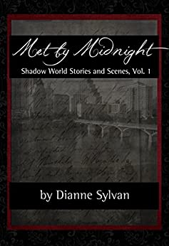 Met by Midnight: Shadow World Stories and Scenes, Vol. 1 (The Shadow World) by [Sylvan, Dianne]