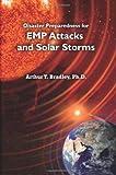 Disaster Preparedness for EMP Attacks and Solar Storms, Arthur Bradley, 1469941554
