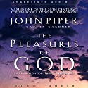 Pleasures of God: Meditations on God's Delight in Being God Audiobook by John Piper Narrated by Grover Gardner
