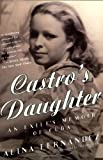 Castro's Daughter, Alina Fernandez, 031224293X