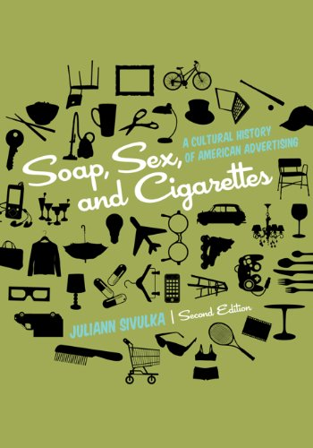 Advertising Cigarette - Soap, Sex, and Cigarettes: A Cultural History of American Advertising