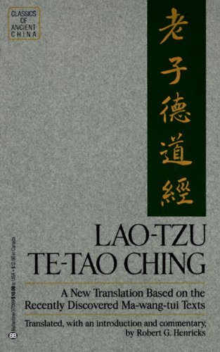 Lao-Tzu: Te-Tao Ching: A New Translation Based on the Recently Discovered Ma-wang tui Texts (Classics of Ancient China)