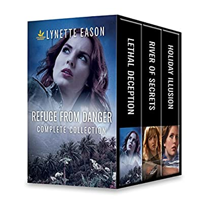 Refuge from Danger Complete Collection: Lethal Deception\River of Secrets\Holiday Illusion
