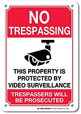 "No Trespassing This Property Is Protected By Video Surveillance Trespassers Will Be Prosecuted Laminated Sign - 7""x10"" - .040 Aluminum"