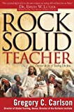 Rock Solid Teacher, Gregory C. Carlson, 0830739203
