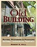 img - for This Old Building: A Guide To Buying, Restoring, and Managing Historic Commercial Property book / textbook / text book