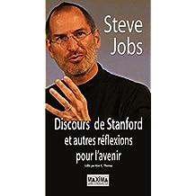 Discours de Stanford et autres réflexions pour l'avenir (French Edition)