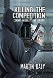 img - for Killing the Competition: Economic Inequality and Homicide book / textbook / text book