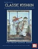 img - for Mel Bay Classic Koshkin: A Collection of Guitar Solos by Nikita Koshkin (Frank Koonce Series) by Koshkin, Nikita, Koonce, Frank (2003) Paperback book / textbook / text book