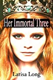 Her Immortal Three: Paranormal Fantasy Reverse