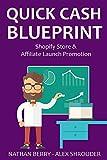 Quick Cash Blueprint: Shopify Store Creation & Affiliate Launch Promotion