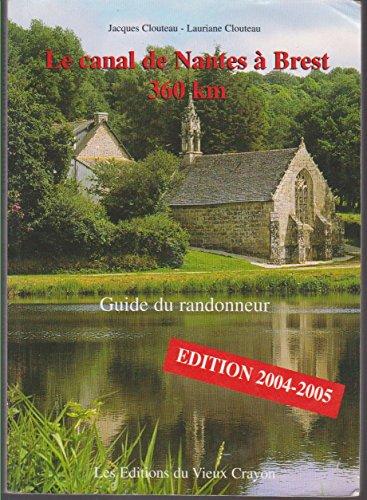 Price comparison product image Le canal de Nantes à Brest (360 km) et le canal du Blavet Pontivy-Lorient (60km). : Guide du randonneur