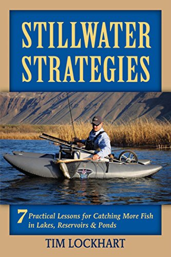 - Stillwater Strategies: 7 Practical Lessons for Catching More Fish in Lakes, Reservoirs, & Ponds