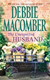 The Unexpected Husband, Debbie Macomber, 0778313417