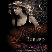 Burned: House of Night Series, Book 7 Hörbuch von P. C. Cast, Kristin Cast Gesprochen von: Caitlin Davies