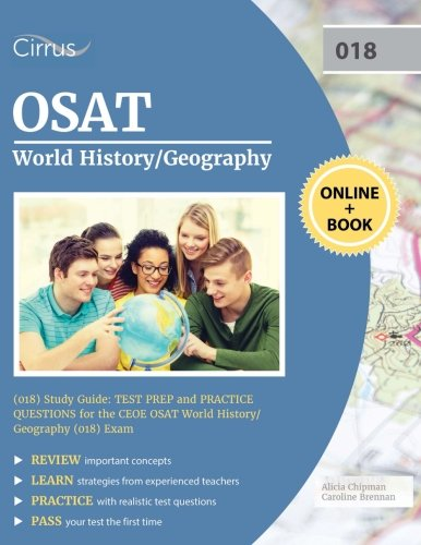 OSAT World History/Geography (018) Study Guide: Test Prep and Practice Questions for the CEOE OSAT World History/Geography (018) Exam