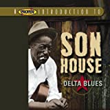 : Proper Introduction to Son House: Delta Blues
