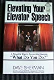 """Elevating Your Elevator Speech: A Powerful Way to Answer the Question """"What Do You Do?"""""""